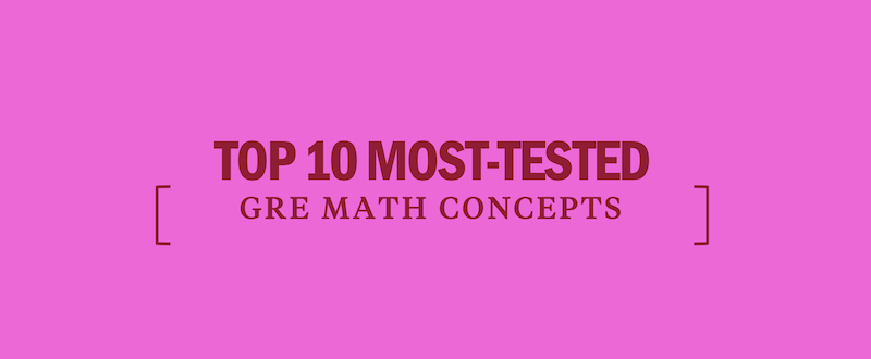Top 10 Most-Tested GRE Math Concepts - Kaplan Test Prep