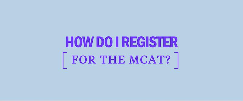 how-do-i-register-for-the-mcat