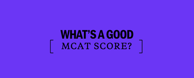 whats-a-good-mcat-score