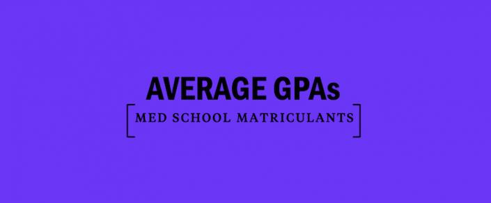 average-gpa-medical-school-matriculants