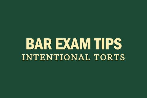 bar-exam-tips-practice-study-prep-intentional-torts