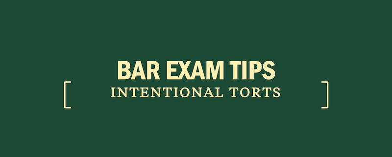 bar-exam-tips-practice-study-prep-intentional-torts