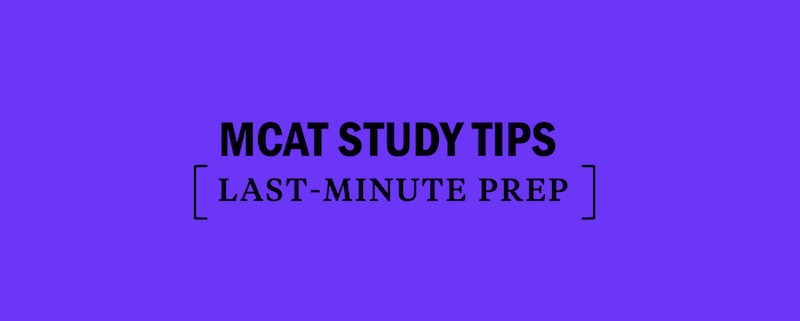 mcat-last-minute-study-prep-tips