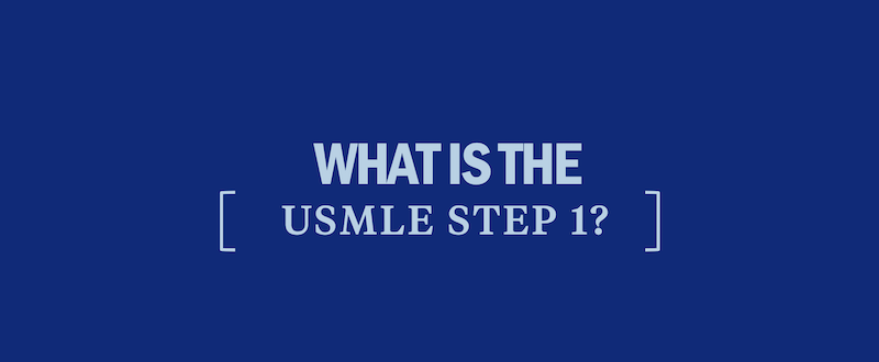 All About the USMLE Step 1 - Kaplan Test Prep