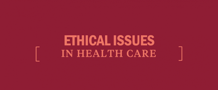 ethical-issues-in-health-care