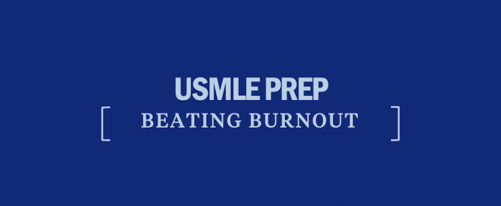usmle-prep-beating-burnout