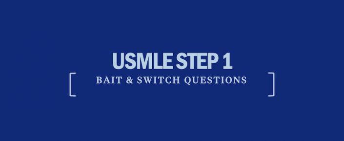 usmle-step-1-bait-switch-questions