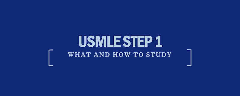 usmle-step-1-what-how-to-study