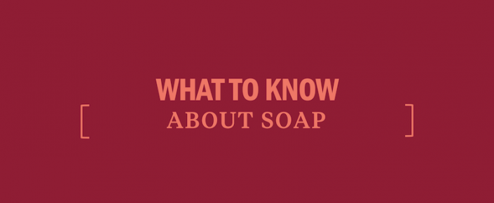 what-to-know-about-soap