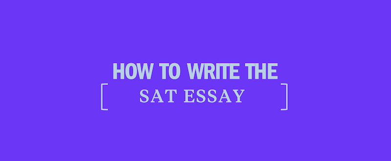 How to write the sat essay in 9 minutes