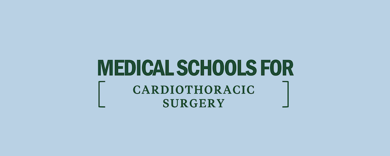 best-top-10-medical-schools-for-cardiothoracic-surgery