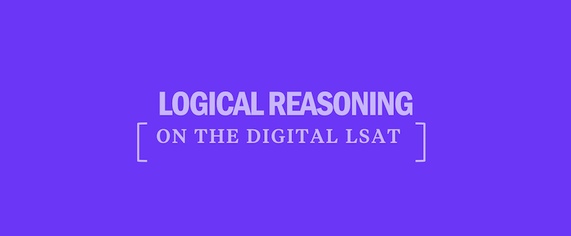 Top 4 Tips for Logical Reasoning on the Digital LSAT