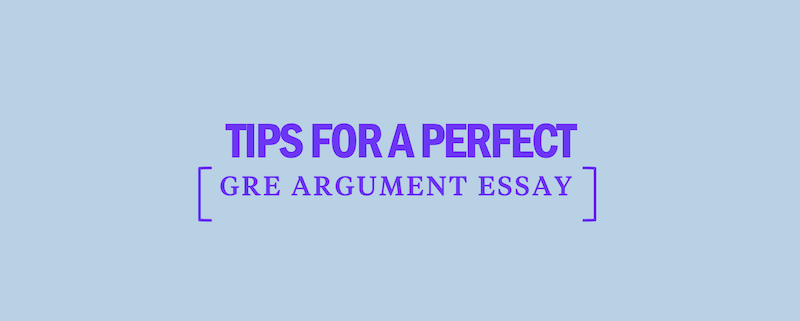 perfect-gre-argument-essay-top-tips