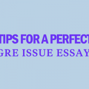 perfect-gre-issue-essay-top-tips