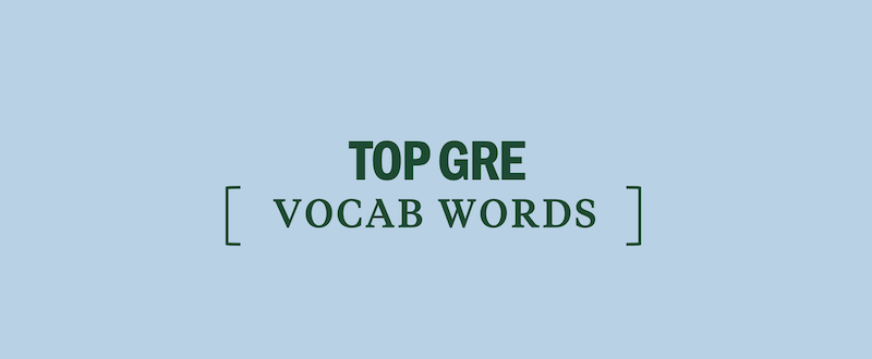 Top 52 GRE Vocabulary Words - Kaplan Test Prep