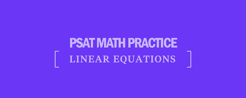 psat-math-practice-questions-linear-equations