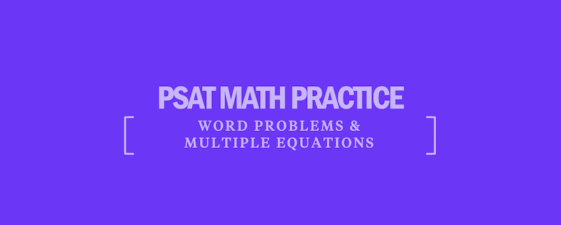 psat-math-practice-questions-word-problems-multiple-equations