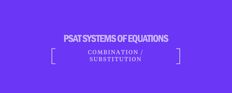 psat-systems-of-equations-combination-substitution