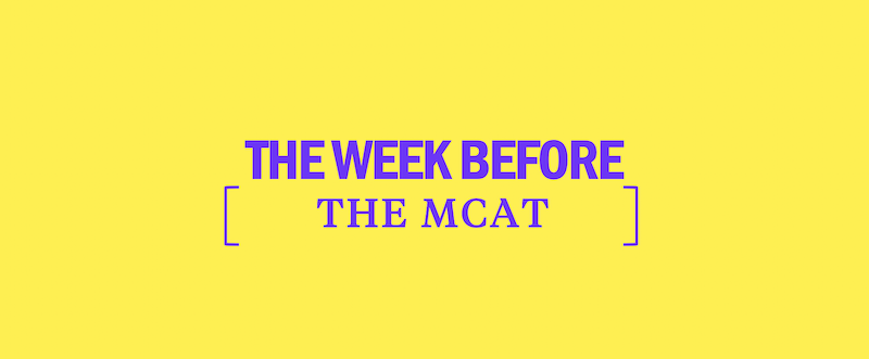 How to Study the Week before the MCAT - Kaplan Test Prep