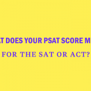 what-does-your-psat-score-mean-act-sat
