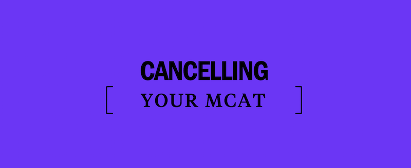 How to Cancel Your MCAT - Kaplan Test Prep