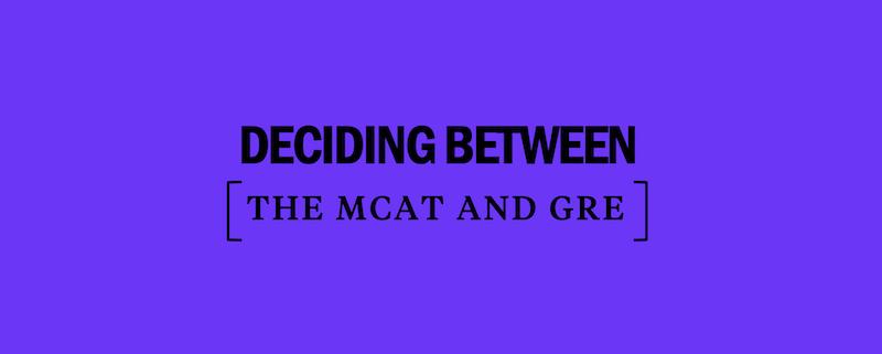 decide-between-mcat-vs-gre