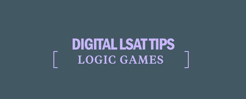 digital-lsat-logic-games-tips-strategy