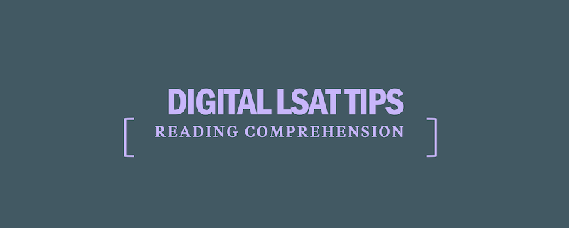digital-lsat-tips-strategy-reading-comprehension