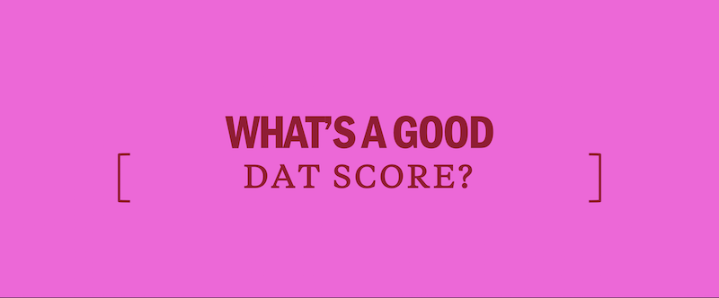 What's a good DAT score? - Kaplan Test Prep