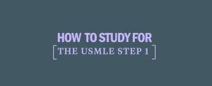 how-to-study-for-usmle-step-1
