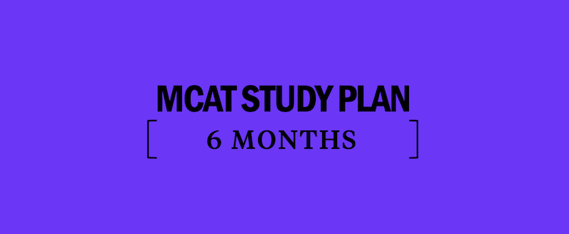 How to Study for the MCAT in 6 Months - Kaplan Test Prep