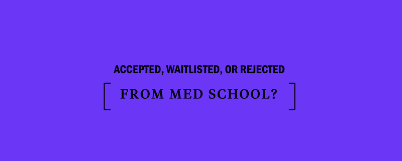 med-school-accepted-rejected-waitlist