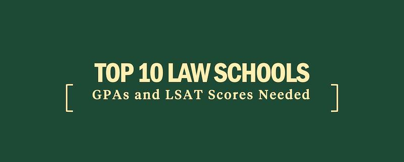 top-10-law-schools-gpa-lsat-scores-admission