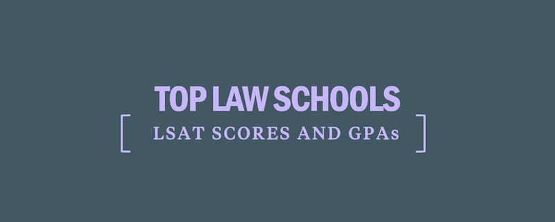 top-law-schools-lsat-scores-and-gpas-needed