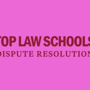 dispute-resolution-law-schools-top-10-rankings