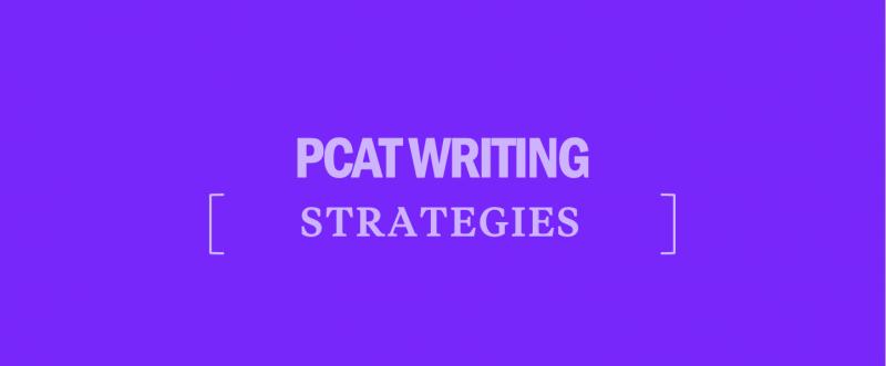 pcat-test-writing-strategies