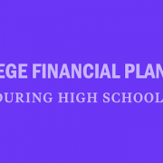 college-financial-planning-during-early-high-school-parents-students-strategy-tips