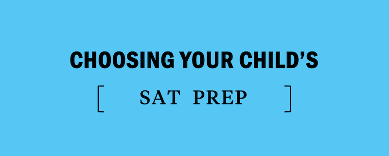 how-to-choose-best-sat-prep-course-child-children-parent-expert-tutor-teacher-best