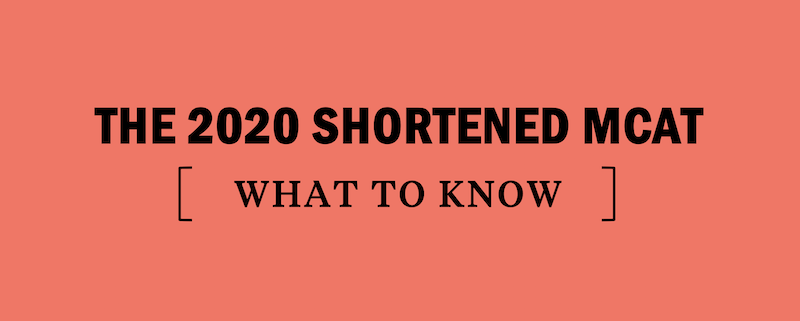 shortened-mcat-2020-what-to-know-study-tips-prep-strategy-aamc-news-update-coronavirus
