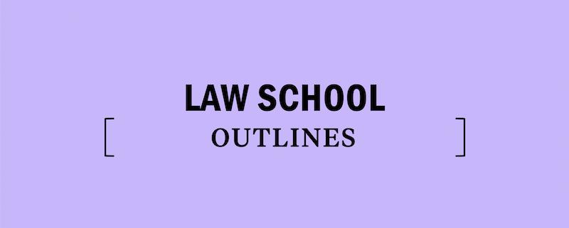 law-school-outlines-info-help-guide-prep-study-expert-lsat-legal-lawyer