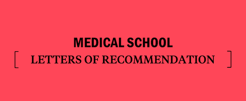 who-should-write-med-schoool-letters-of-recommendation