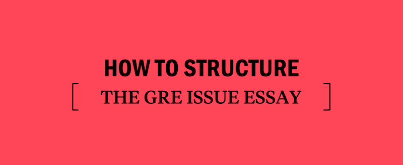 gre-issue-essay-how-to-structure