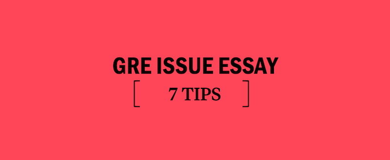 gre-issue-essay-tips-for-the-issue-essay