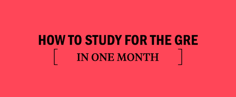 study-for-the-gre-in-one-month-1-month-gre-study-plan