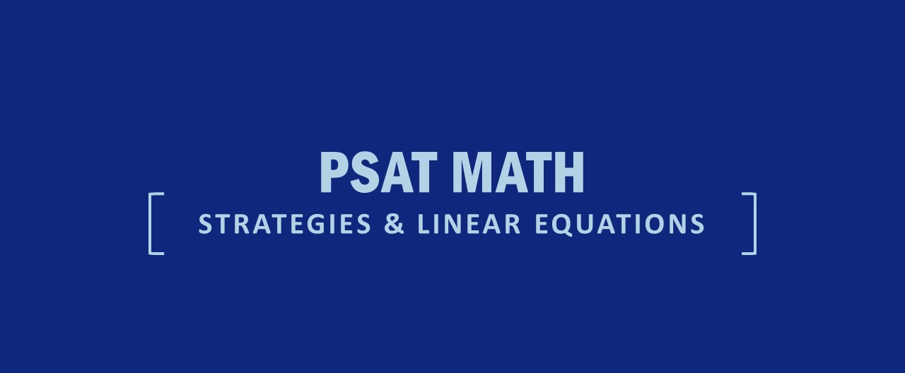 PSAT Math Strategies and Linear Equations