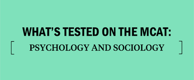 what's-tested-on-the-mcat-psychology-and-sociology