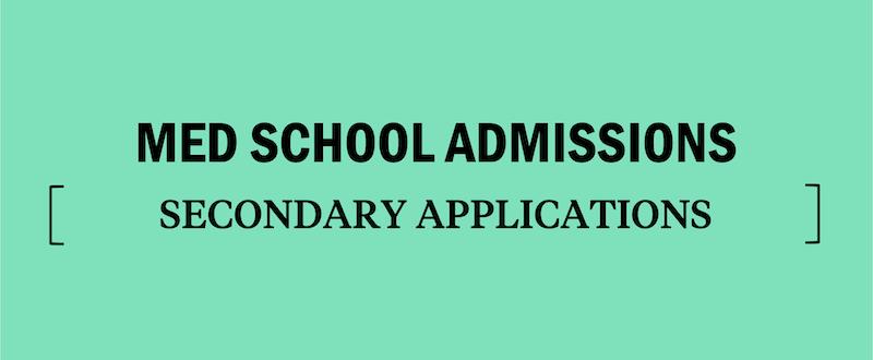 medical-school-applications-secondary-applications-applying-to-med-school