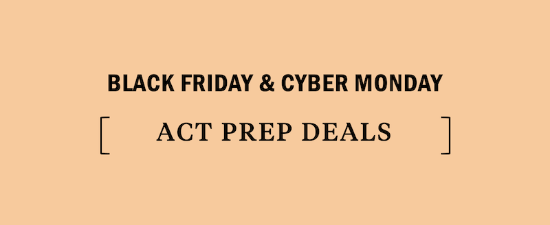 act-black-friday-cyber-monday-deal-deals-discount-discounts-sale-sales-promo-promotion-promotions-promos-college-admissions-test