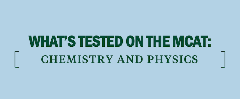 what's-tested-on-the-mcat-chemistry-and-physics