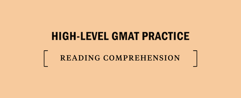 high-level-gmat-reading-comprehension-practice-tips-strategy-test-prep-business-school